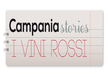 Campania Stories - I Vini Rossi